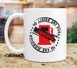 Diesel Coffee Mug, I Love The Smell Of Diesel In The Morning